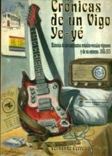 Descargar CRONICAS DEL VIGO YE-YE gratis pdf - leer online