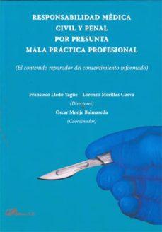responsabilidad médica civil y penal por presunta mala práctica profesional (ebook)-francisco lledo yagüe-lorenzo morillas cueva-oscar monje balmaseda-9788490312506