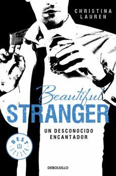 Descargar libros gratis en línea para blackberry BEAUTIFUL STRANGER: UN DESCONOCIDO ENCANTADOR de CHRISTINA LAUREN  in Spanish