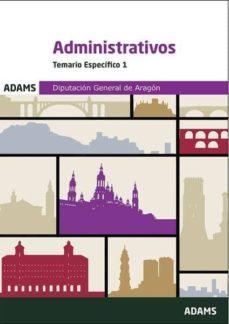 administrativos diputacion general de aragon. temario especifico-9788491479406