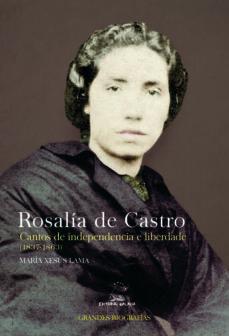 rosalia de castro. cantos de independencia e liberdade (1887-1863-maria xesus lama-9788491510406