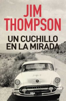 un cuchillo en la mirada-jim thompson-9788491872306
