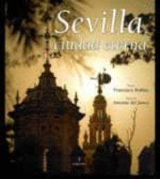 sevilla, ciudad eterna-francisco robles-9788492573806