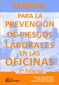 Descargar libros de google epub MANUAL PREVENCION DE RIESGOS LABORALES EN LAS OFICINAS