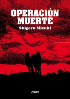 operacion muerte-shigeru mizuki-9788492769506