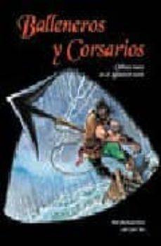 BALLENEROS Y CORSARIOS (ODISEA VASCA EN EL ATLANTICO NORTE) - IÑAKI MENDIZABAL |