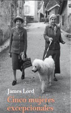 cinco mujeres excepcionales-james lord-9788493990206