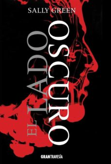 Descargas de libros de google epub EL LADO OSCURO (Spanish Edition) de SALLY GREEN 9788494258206