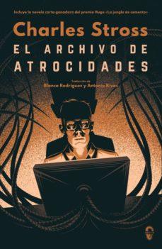 Ebooke gratis para descargar EL ARCHIVO DE ATROCIDADES (SERIE LOS EXPEDIENTES DE LA LAVANDERIA 1) de CHARLES STROSS  9788494702006