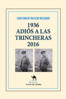 1936 ADIOS A LAS TRINCHERAS 2016 - LUIS EMILIO VALLEJO DELGADO | Adahalicante.org