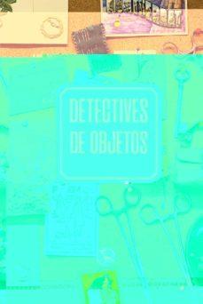 Descarga gratuita de libros electrónicos en línea en pdf. DETECTIVES DE OBJETOS  de SHADAY LARIOS (Spanish Edition)