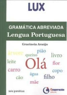 Libros gratis para descargar en kindle touch GRAMATICA ABREVIADA LENGUA PORTUGUESA de GRACINEIA ARAUJO (Literatura española) RTF ePub