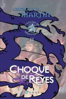 Choque De Reyes Ed Lujo Saga Cancion De Hielo Y Fuego 2 De George R R Martin Casa Del Libro