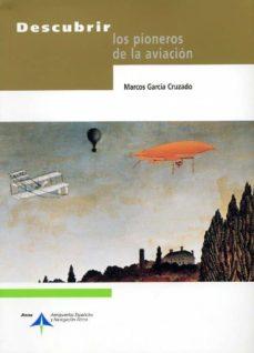 Gratis para descargar ebooks para kindle DESCUBRIR LOS PIONEROS DE LA AVIACION 9788496456006 MOBI