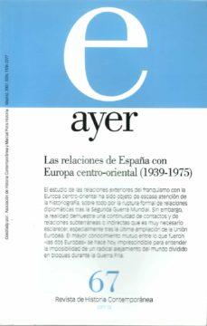Inmaswan.es Ayer 67 Relaciones De España Con Europa Centro-oriental 1939-1975 Image