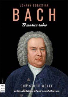 Descargar BACH: EL MUSICO SABIO gratis pdf - leer online