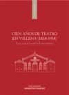 Cien Años De Teatro En Villena 1838 1938 Eleuterio Gandia Hernandez Comprar Libro 9788497174206