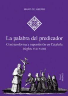 Descargar epub colección de libros electrónicos LA PALABRA DEL PREDICADOR: CONTRARREFORMA Y SUPERSTICION EN CATAL UÑA (SIGLOS XVII-XVIII)  (Spanish Edition) 9788497431606 de MARTI GELABERTO