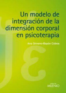 un modelo de integracion de la dimension corporal en psicoterapia-ana gimeno-bayon cobos-9788497435406