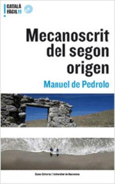Ebooks gratuitos en pdf para descargar MECANOSCRIT DEL SEGON ORIGEN de MANUEL DE PEDROLO FB2 en español