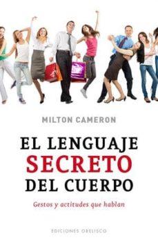 el lenguaje secreto del cuerpo: gestos y actitudes que hablan-milton cameron-9788497778206