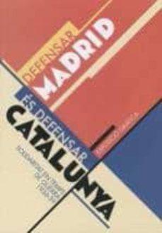 Mrnice.mx Defensar Madrid Es Defensar Catalunya: Solidaritat En Temps De Gu Erra (1936-1939) Image