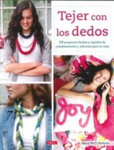 Descargando ebooks gratis TEJER CON LOS DEDOS iBook ePub 9788498744606 de MARY BETH TEMPLE