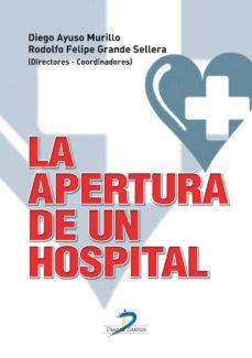 la apertura de un hospital (ebook)-diego ayuso murillo-rodolfo felipe grande sellera-9788499698106