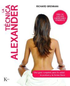 la tecnica alexander kairos: una guia completa para la salud, la postura y la forma fisica-richard brennan-9788499880006