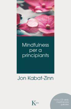mindfulness per a principiants-jon kabat-zinn-9788499882406