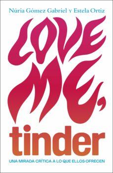 Descargar LOVE ME, TINDER gratis pdf - leer online