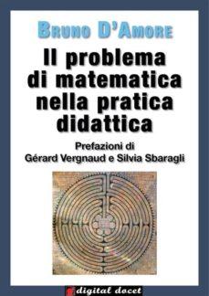 il problema di matematica nella pratica didattica (ebook)-9788897982906
