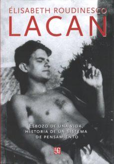 Debatecd.mx Lacan: Esbozo De Una Vida, Historia De Un Sistema De Pensamiento Image