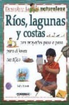 Permacultivo.es Descubre La Naturalez : Rios, Lagunas Y Costas Con Proyectos Paso A Paso Para El Joven Cientifico Image