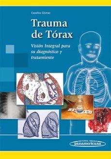 Gratis para descargar libros de audio TRAUMA DE TÓRAX FB2 CHM de ÁLVARO CASALLAS GÓMEZ (Literatura española)