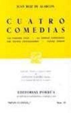 Vinisenzatrucco.it Cuatro Comedias; Los Padres Oyen; La Verdad Sospechosa; Los Pecho S Privilegiados; Ganar Amigos (20ª Ed.) Image