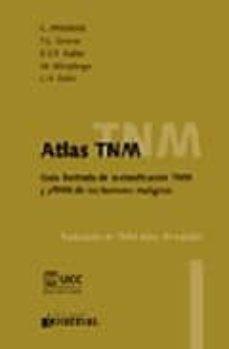 Descargar ebooks gratis para iphone ATLAS TNM. GUIA ILUSTRADA DE LA CLASIFICACION TNM Y PTNM FB2 de C. WITTEKIND (Spanish Edition) 9789871259106