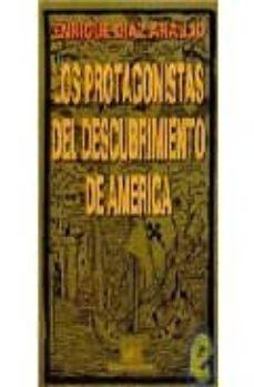 LOS PROTAGONISTAS DEL DESCUBRIMIENTO DE AMERICA - ENRIQUE DIAZ ARAUJO | Triangledh.org
