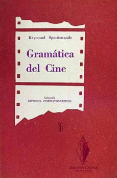 GRAMÁTICA DEL CINE - RAYMOND SPOTTISWOODE |