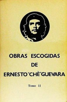 OBRAS ESCOGIDAS - ERNESTO CHE GUEVARA | Triangledh.org