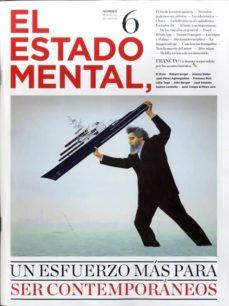 Garumclubgourmet.es Revista El Estado Mental Nº 6: Un Esfuerzo Mas Para Ser Contemporaneos Image