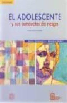 Chapultepecuno.mx El Adolescente Y Sus Conductas De Riesgo (2ª Ed.) Image