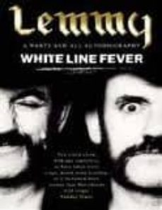 Descargar LEMMY: WHITE LINE FEVER: THE AUTOBIOGRAPHY gratis pdf - leer online