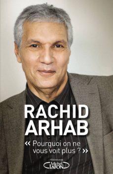 """""""pourquoi on ne vous voit plus ?"""" (ebook)-rachid arhab-9782749926216"""