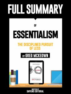 """full summary of """"essentialism: the disciplined pursuit of less – by greg mckeown"""" (ebook)-sapiens editorial-sapiens editorial-9783964549716"""