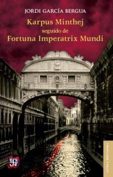 KARPUS MINTHEJ SEGUIDO DE FORTUNA IMPERATRIX MUNDI - JORDI GARCIA BERGUA   Triangledh.org