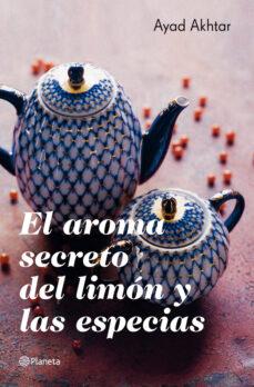 el aroma secreto del limon y las especias-ayad akhtar-9788408007616