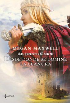 las guerreras maxwell, 2. desde donde se domine la llanura (ebook)-megan maxwell-9788408013716