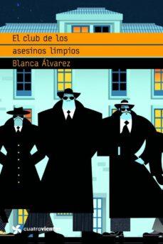 el club de los asesinos limpios-blanca alvarez-9788408090816