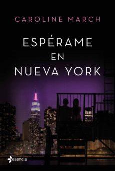 Libros de audio descargables gratis para mac ESPERAME EN NUEVA YORK in Spanish de CAROLINE MARCH MOBI CHM